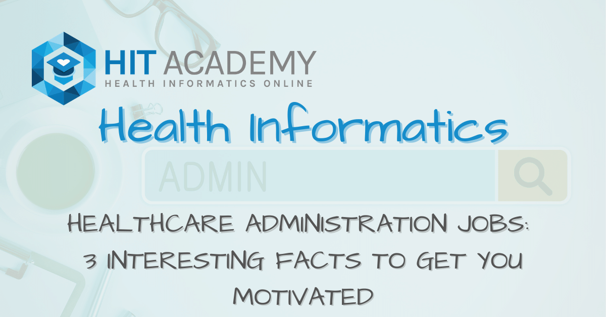 Healthcare Administration Jobs: 3 Interesting Facts to Get You Motivated