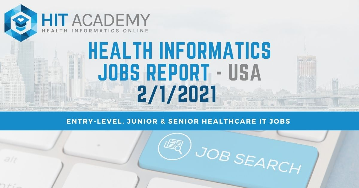 Health Informatics Jobs Report – 2/1/2021